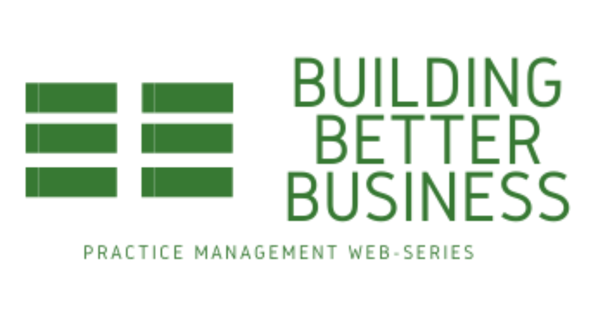 Logo - words say Building Better Business Practice Management Series with Trigram of 3 broken lines