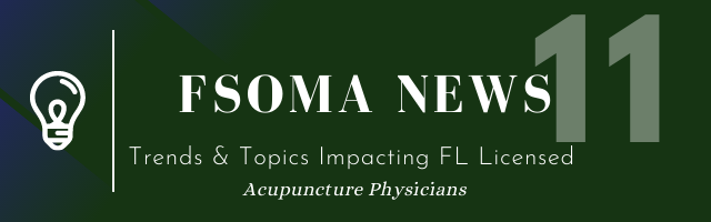 fsoma news: episode 11 - Trends and topics impacting florida licensed acupuncture physicians, thursday February 18 at 7pm ET